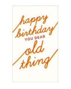 Happy Birthday You Dear Old Thing Single Card