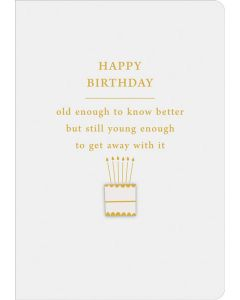 Old Enough To Know Better Birthday Single Card