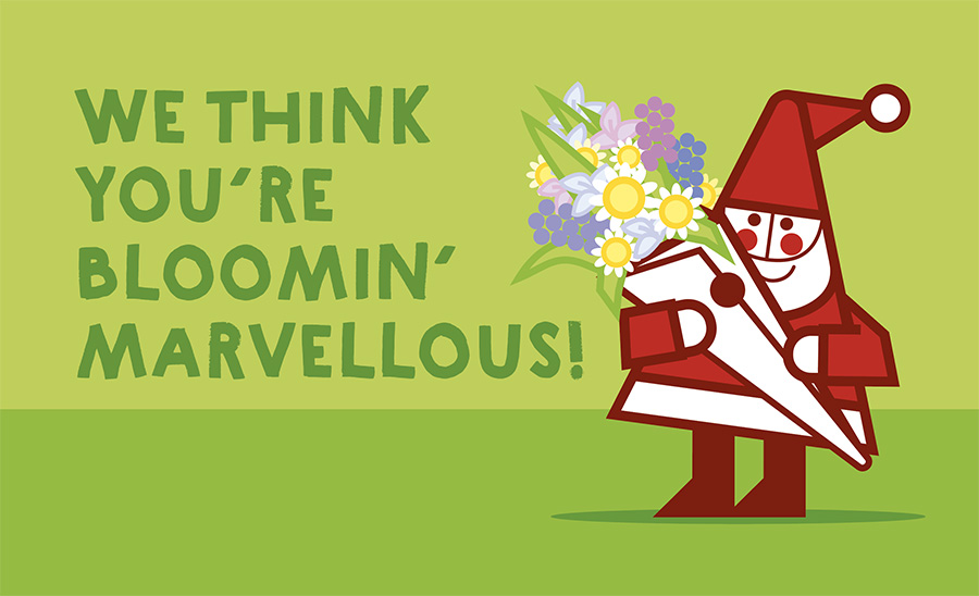 we think you're bloomin' marvellous